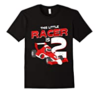 Race Car 2nd Birthday I This Little Racer Is 2 Years Old Shirts Black