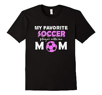 Amazon.com  Soccer Shirt - My Favorite Soccer Player Calls Me Mom ... 0e2154872