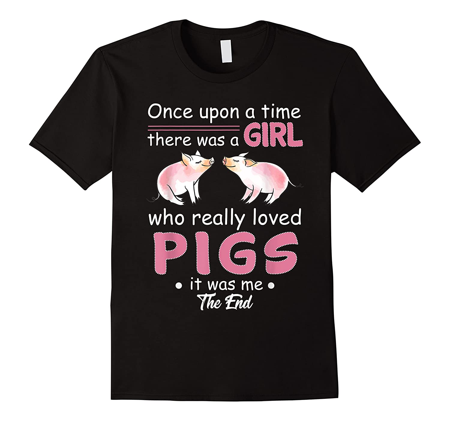 Once Upon A Time There Was A Girl Loved Pigs Shirt