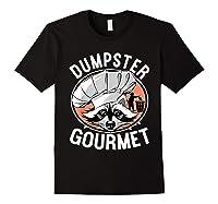 Funny Raccoon Dumpster Gourmet Shirts Black