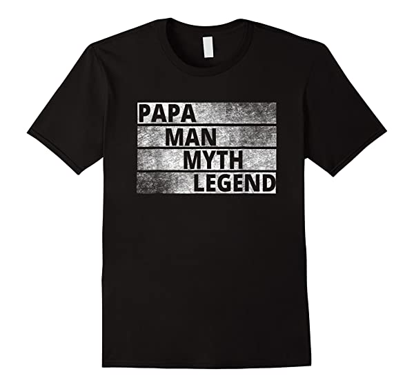 Papa The Man The Myth Legend T Shirt Father S Day T Shirt