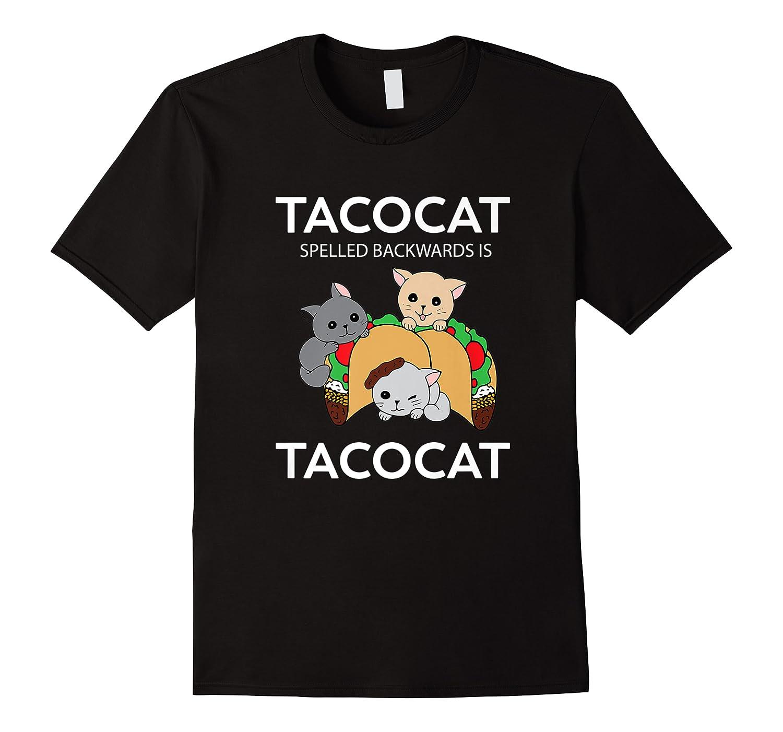 Tacocat Spelled Backwards Is Tacocat Funny Kitty Cat T-shirt