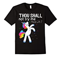 Thou Shall Not Try Me Mood 24:7 Funny Unicorn Tshirt Gifts Black