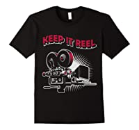 Funny Keep It Real Filmmakers Film Lovers Gift Shirts Black
