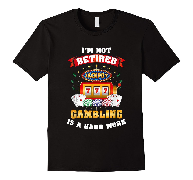 S Gambling Retiree T Shirt Funny Casino Shirts