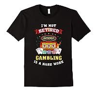 S Gambling Retiree T Shirt Funny Casino Shirts Black