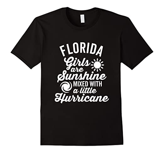 1a7c71f00faa2 Amazon.com: Florida Girls Are Sunshine and a Hurricane T-Shirt (Dark ...