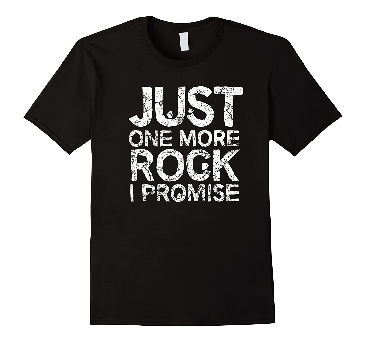Geology Clothing Just One More Rock I Promise Geologist Gift Shirts