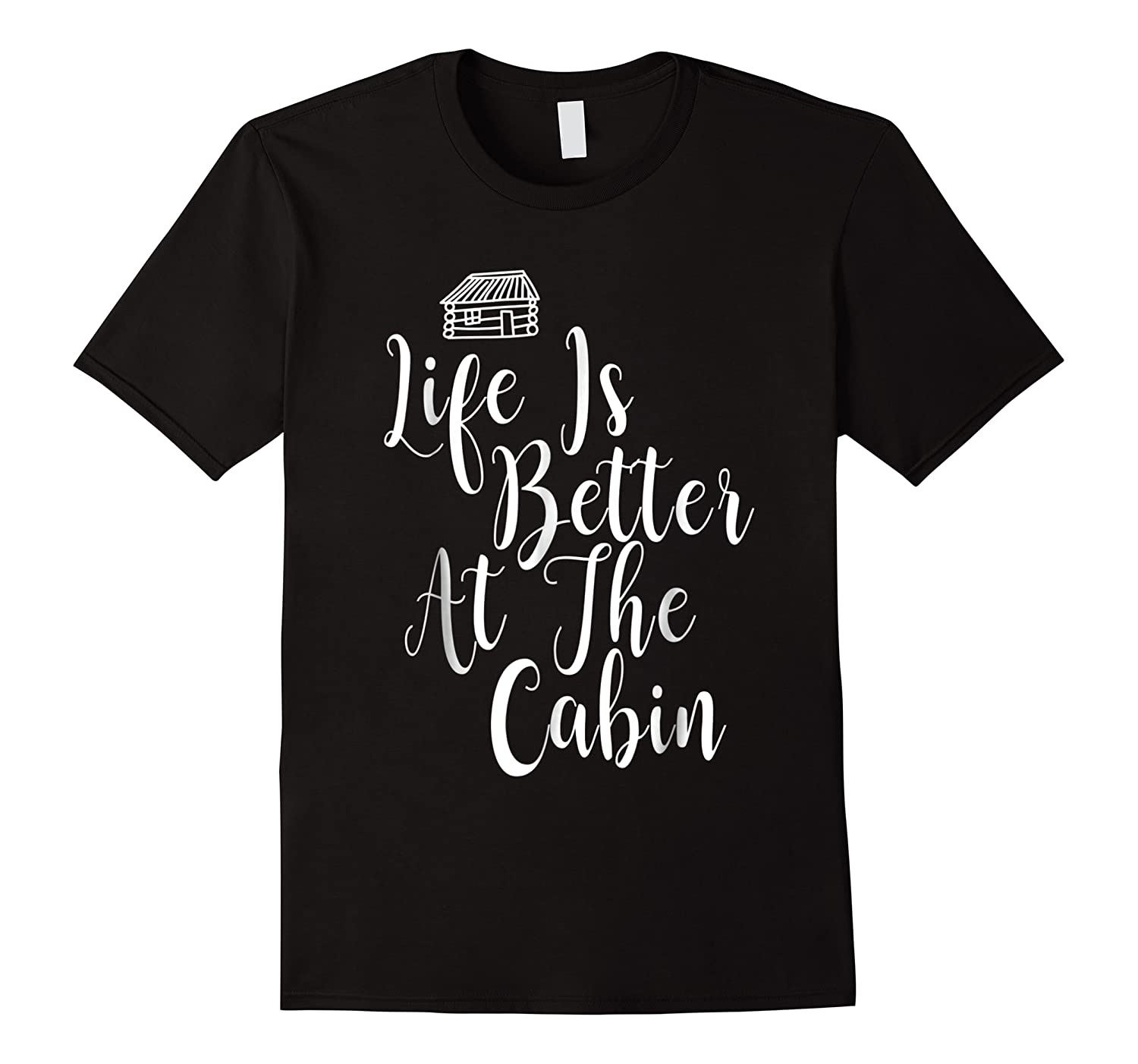 Life Is Better At The Cabin Summer Vacation T-shirt