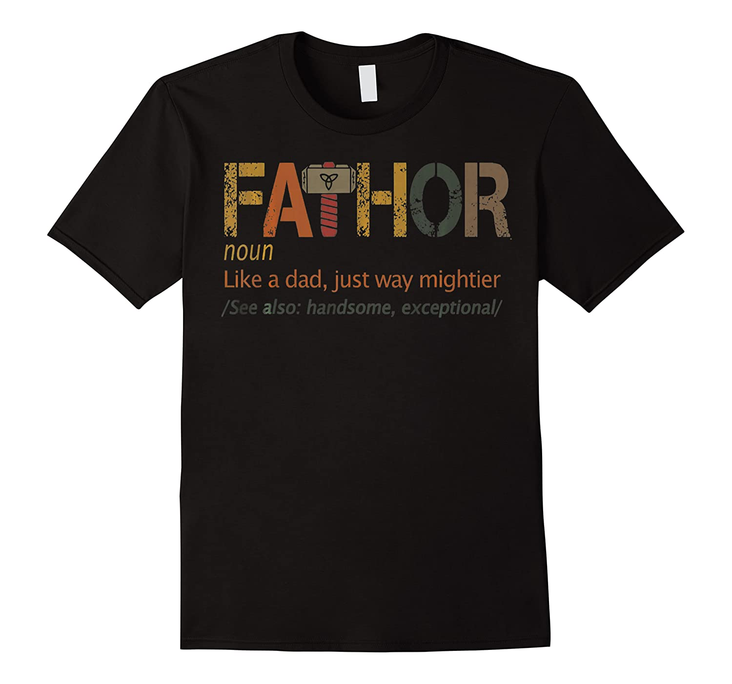 Fa Thor Like Dad Just Way Mightier Hero Father S Day Shirts