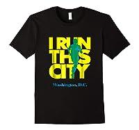 I Run This City Washington D C Apparel For Marathon Runner Shirts Black