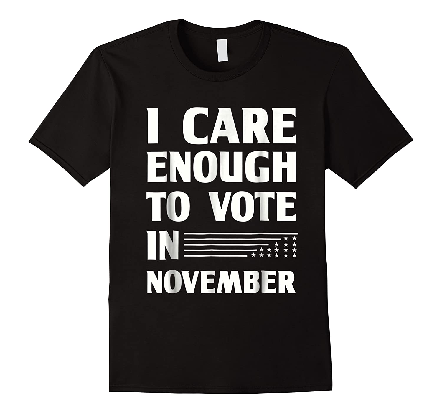 Midterm Election T Shirts I Care Enough To Vote In November