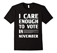 Midterm Election T Shirts I Care Enough To Vote In November Black