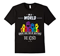 You Can Be Anything Be Kind Choose Kindness Gift Shirts Black