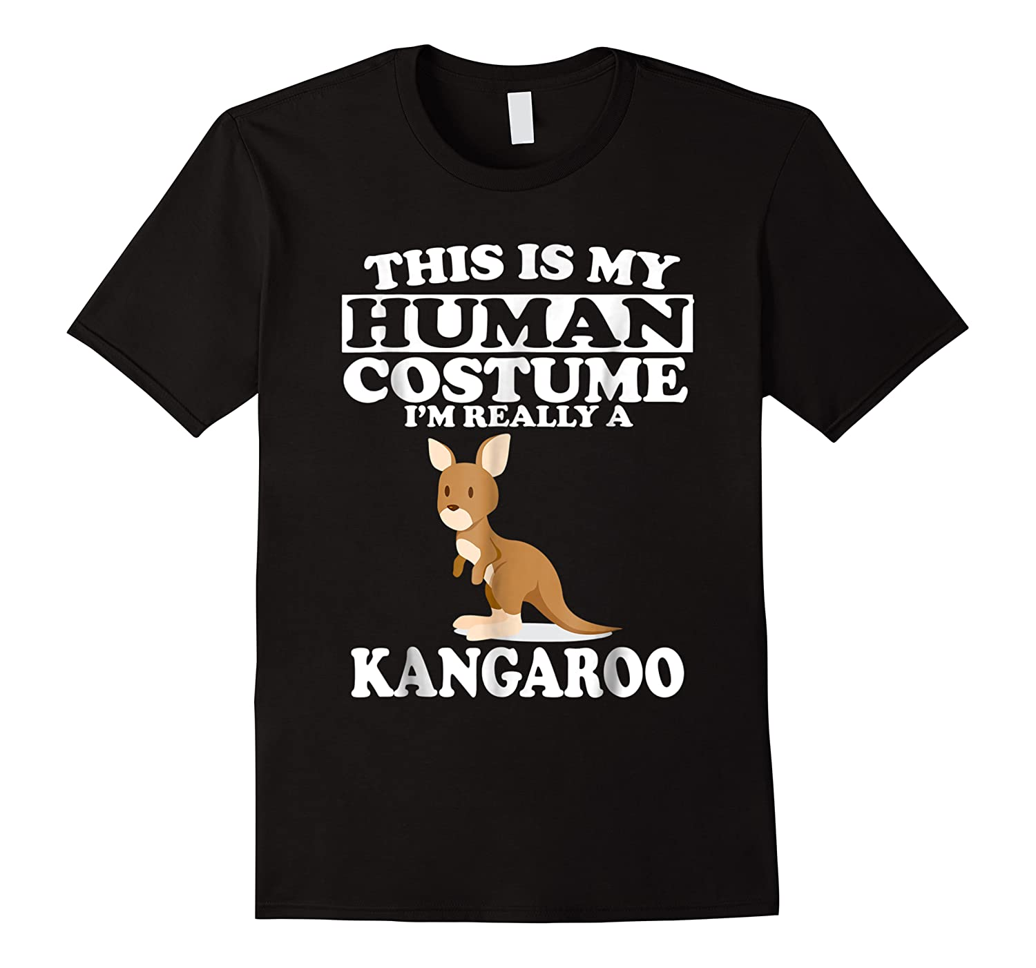 This Is My Human Costume I'm Really A Kangaroo Funny Shirts