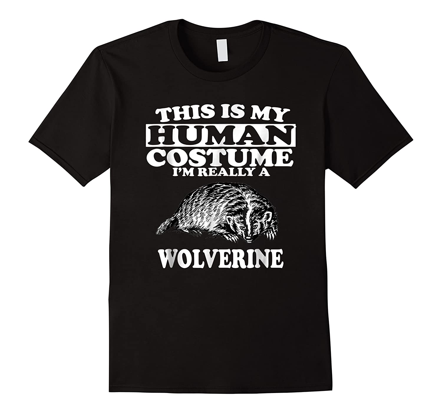 This Is My Human Costume I'm Really A Wolverine Shirts