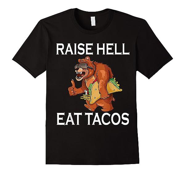 Raise Hell Eat Tacos Papa Bear Shirt S