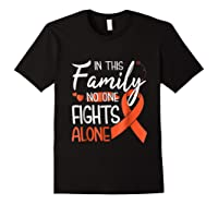 In This Family No One Fights Alone Leukemia Tshirt Black