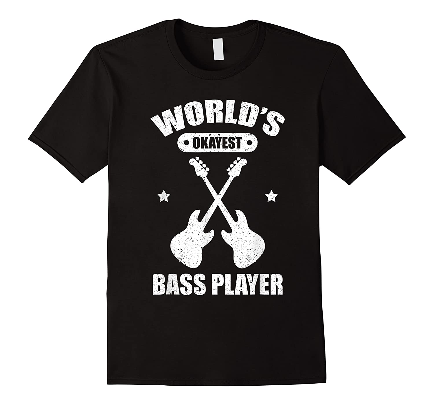 World's Okayest Bass Guitar Player Funny Music Lover Shirts