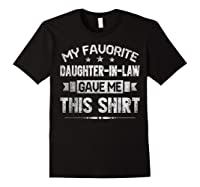My Favorite Daughter-in-law Gave Me This Shirt Father's Day T-shirt Black
