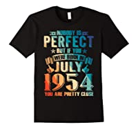 Made In July 1954 Of Being Awesome Gifts For Family Shirts Black