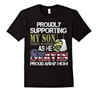 Supporting My Son As He Serves Proud Army Mom Mothers Shirts Black