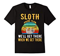 Sloth Hiking Team We Will Get There When Get There Shirt Black