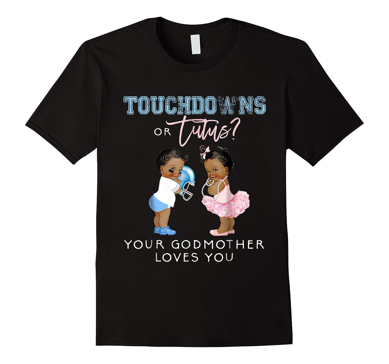 Godmother Gender Reveal Touchdown Tutu Baby Shower Shirts