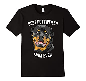 Amazoncom Best Rottweiler Mom Ever Gift T Shirt Womens Kids Clothing