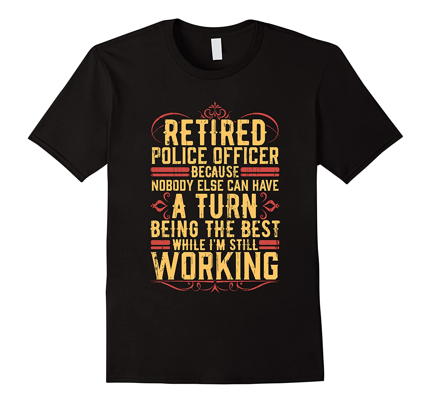 Funny Retired Police Officer Gift For Retiree Shirts