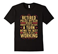 Funny Retired Police Officer Gift For Retiree Shirts Black