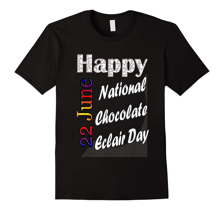 Jun 22th National Chocolate Eclair Day Fun Gift Idea Shirts