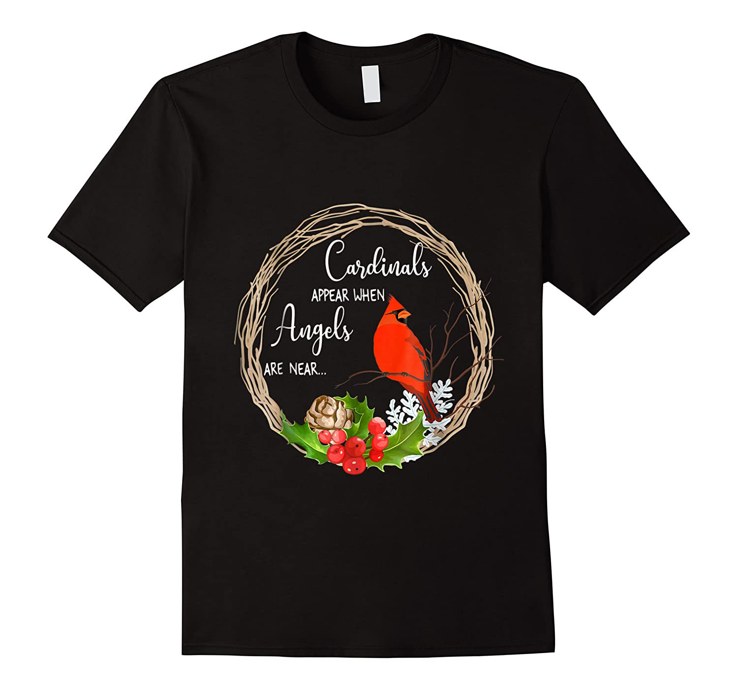 Cardinals Appear When Angels Are Near Birds Shirts