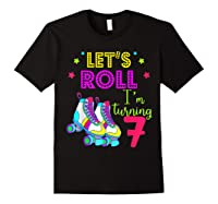 Let's Roll I'm Turning 7 Roller Skate 7 Birthday Shirts Black