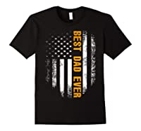 Vintage Best Dad Ever Shirt American Flag Father's Day Gift Black