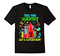 This Mad Scientist Is 7th Let's Experit 2012 Bday Shirts Black