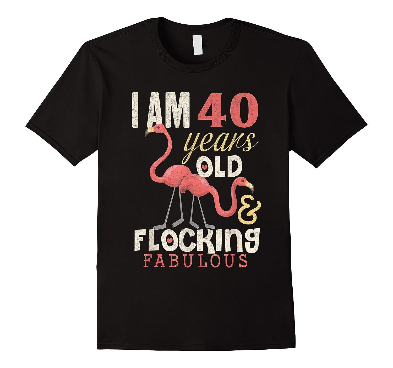 Flamingo 40th Birthday 40 Years Old Bday Gift Shirts