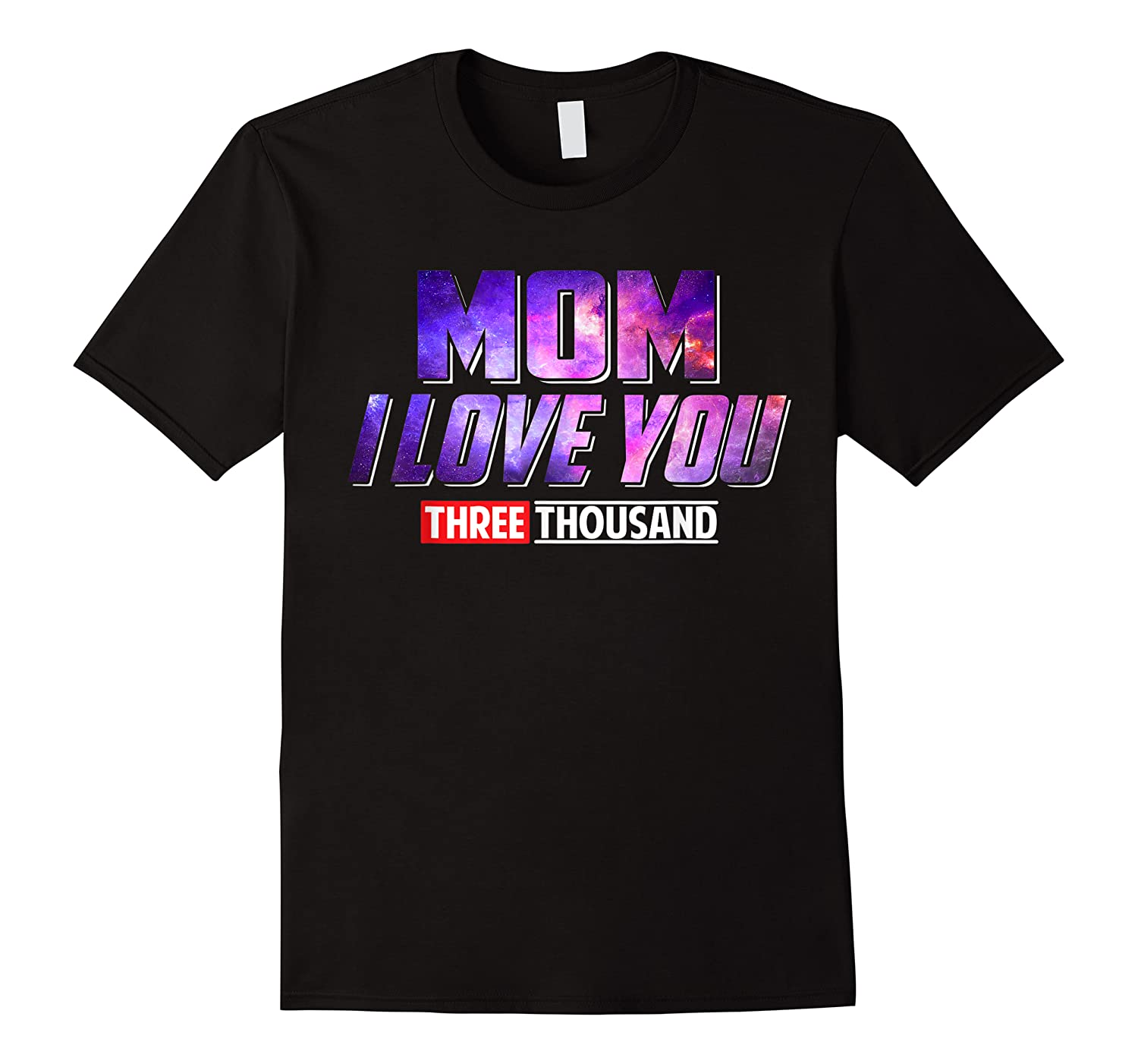 Mom I Love You 3000 For Shirts