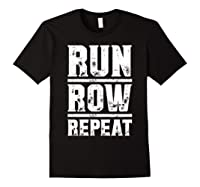 Run Row Repeat Ness Gym Workout Gift Shirts Black