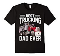 Best Trucking Dad Ever Father's Day Gift Shirts Black