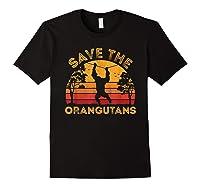 Save Orangutans Vintage Retro Color Distressed Gift Shirts Black