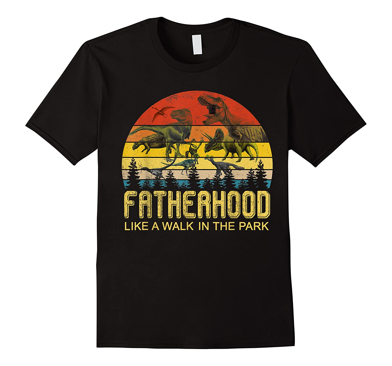 Fatherhood Like A Walk In The Park Father's Day Gift For Dad Shirts