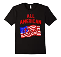 All American Dad 4th Of July Independence Day Shirts Black