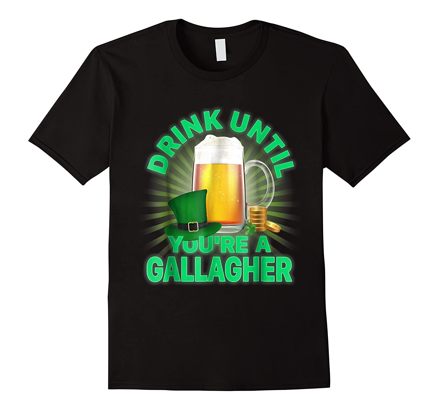 Drink Until You Re A Gallagher Shirt St Patrick S Day Beer