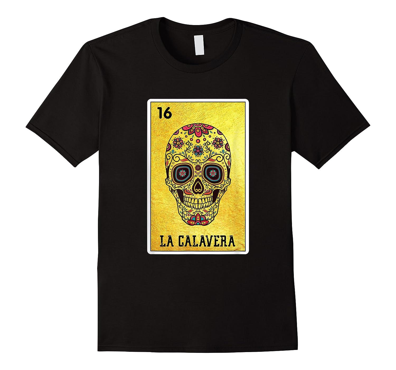 La Calavera Loteria Mexico Sugar Skull Loteria Shirts