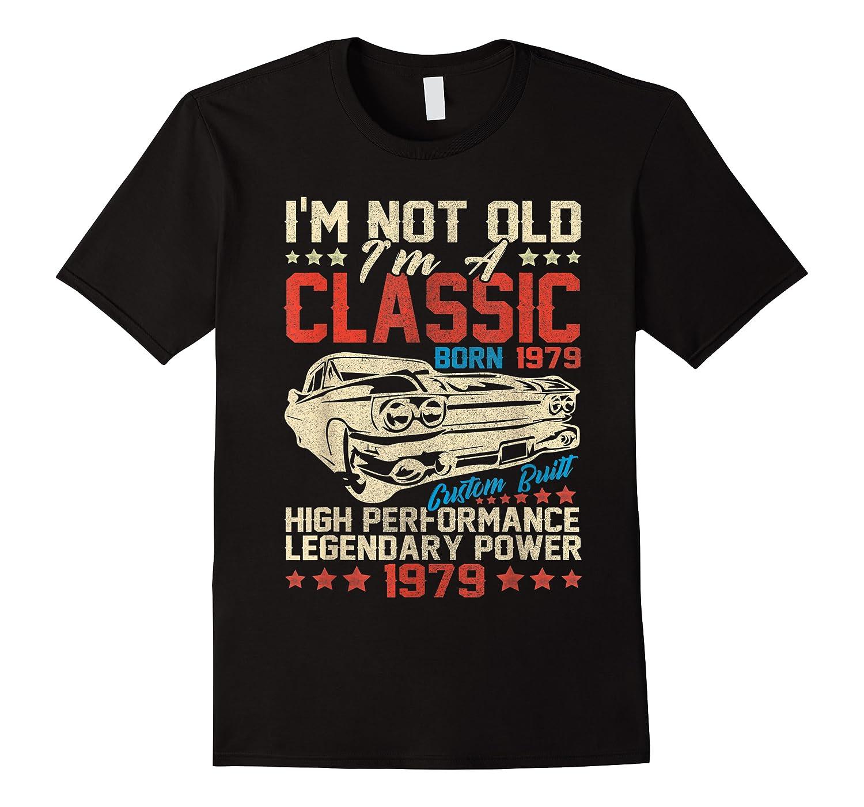 Vintage 40th Birthday I'm Not Old I'm Classic 1979 Car Shirts