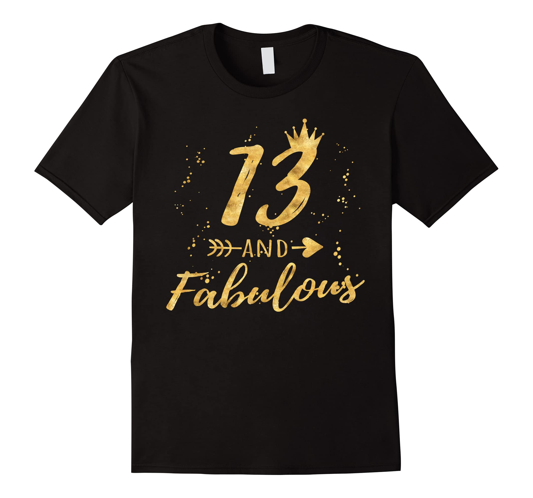13 and Fabulous 13th Birthday Party Gold Gift Shirt for Girl-RT