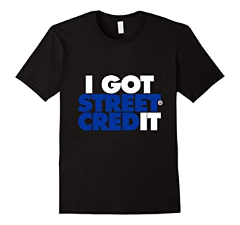 I Got Street Credit (WHT-BLU) Mens Womens Kids Tee Shirt