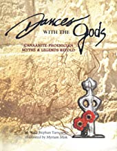 Dances with the Gods: Canaanite-Phoenician Myths & Legends Retold