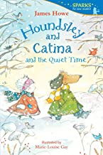 Houndsley and Catina and the Quiet Time: Candlewick Sparks